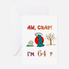 AW, CRAP! I'M 64? Gift Greeting Card