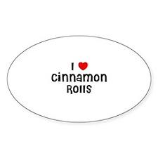 I * Cinnamon Rolls Oval Decal