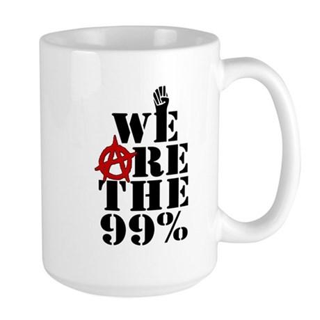 We Are The 99% -- Occupy Wall Street Large Mug