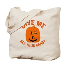 Give Me All Your Candy Tote Bag