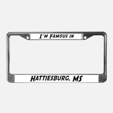 Famous in Hattiesburg License Plate Frame