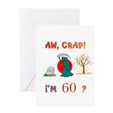 AW, CRAP! I'M 60? Gift Greeting Card