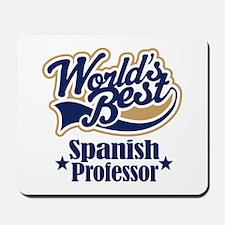 Spanish Professor Gift Mousepad