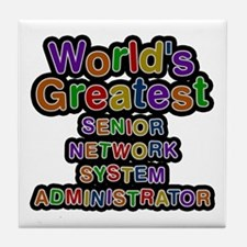 World's Greatest SENIOR NETWORK SYSTEM ADMINISTRAT