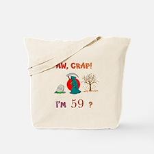 AW, CRAP! I'M 59? Gift Tote Bag