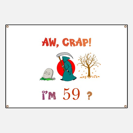 AW, CRAP! I'M 59? Gift Banner
