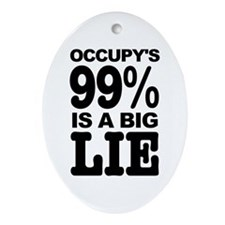 Occupy's 99% is a Big Lie Ornament (Oval)