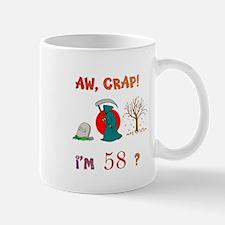 AW, CRAP! I'M 58? Gift Mug