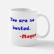 So Busted - Meg Mug
