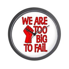 We Are Too Big To Fail Wall Clock