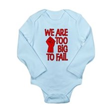 We Are Too Big To Fail Long Sleeve Infant Bodysuit