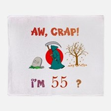 AW, CRAP! I'M 55? Gift Throw Blanket