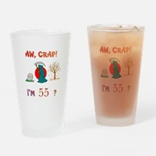AW, CRAP! I'M 55? Gift Drinking Glass