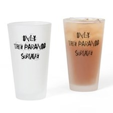 Only the paranoid survive! Drinking Glass