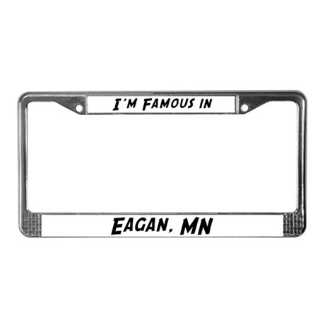 Famous in Eagan License Plate Frame