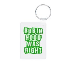 Robin Hood Was Right Keychains