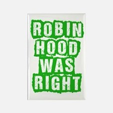 Robin Hood Was Right Rectangle Magnet