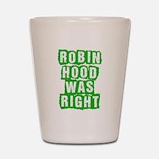 Robin Hood Was Right Shot Glass