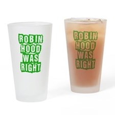 Robin Hood Was Right Drinking Glass