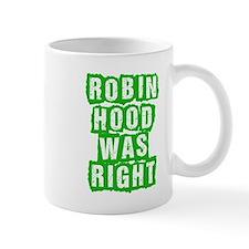 Robin Hood Was Right Small Mug