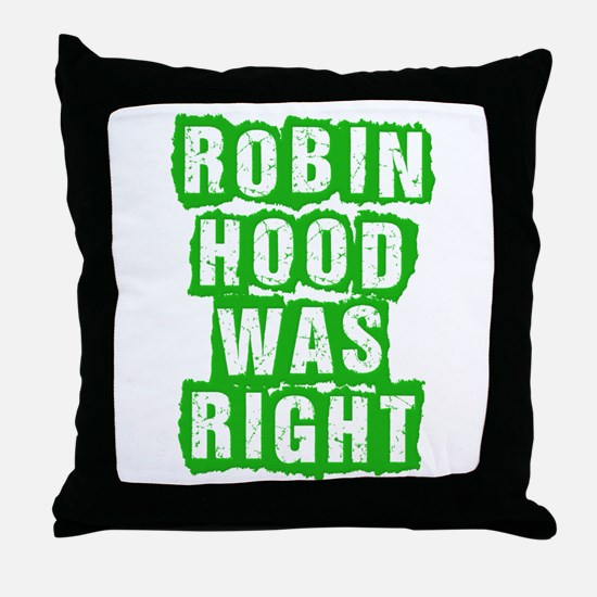 Robin Hood Was Right Throw Pillow