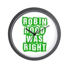 Robin Hood Was Right Wall Clock