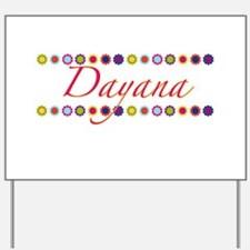Dayana with Flowers Yard Sign