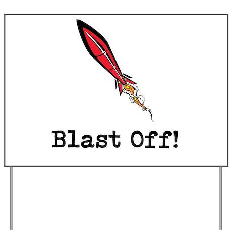 Blast Off! Yard Sign