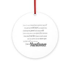 I Am a Marathoner Ornament (Round)