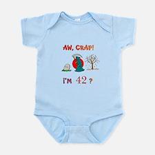 AW, CRAP! I'M 42? Gift Infant Bodysuit