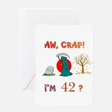 AW, CRAP! I'M 42? Gift Greeting Card