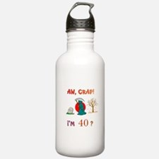 AW, CRAP! I'M 40? Gift Water Bottle