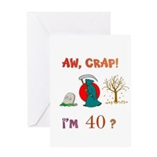 AW, CRAP! I'M 40? Gift Greeting Card