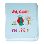 AW, CRAP! I'M 39? Gift baby blanket