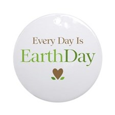 Every Day Earth Day Ornament (Round)