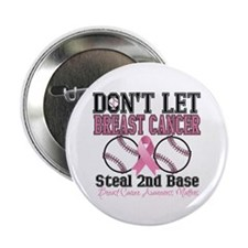 "DontLetCancerSteal2ndBase 2.25"" Button (100 p"