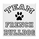 Team French Bulldog Tile Coaster