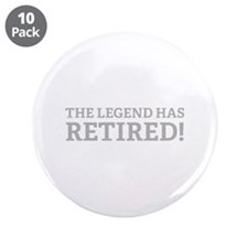 "The Legend Has Retired! 3.5"" Button (10 pack)"