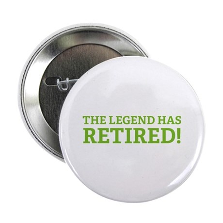 "The Legend Has Retired! 2.25"" Button (10 pack)"