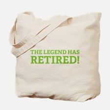 The Legend Has Retired! Tote Bag