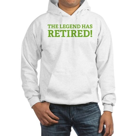 The Legend Has Retired! Hooded Sweatshirt