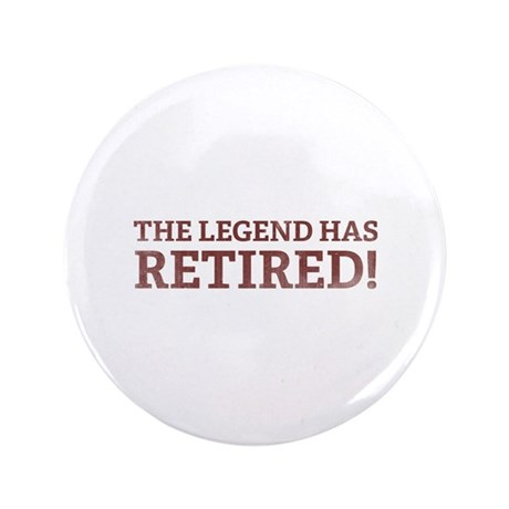 "The Legend Has Retired! 3.5"" Button (100 pack)"