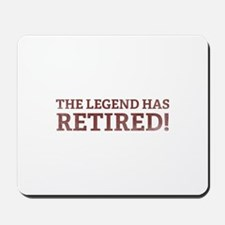 The Legend Has Retired! Mousepad