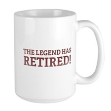 The Legend Has Retired! Mug