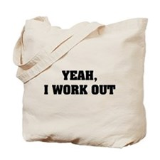 YEAH, I WORK OUT Tote Bag