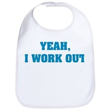 YEAH, I WORK OUT Bib