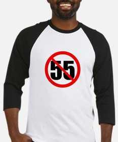 I Can't Drive 55 Baseball Jersey