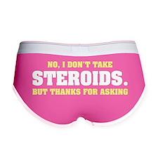 I don't take Steroids. Women's Boy Brief
