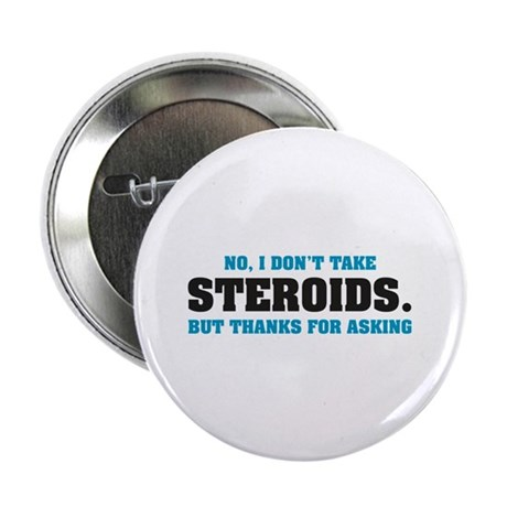 """I don't take Steroids. 2.25"""" Button (100 pack)"""