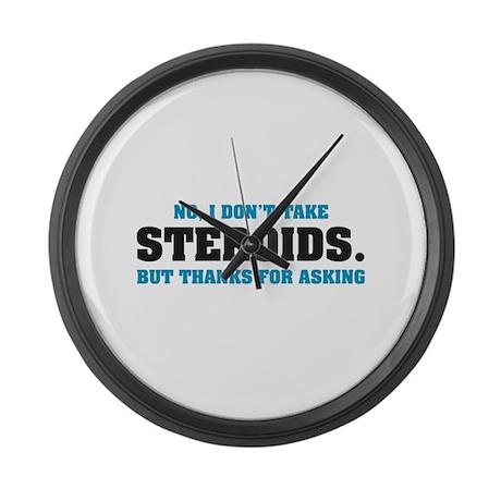 I don't take Steroids. Large Wall Clock